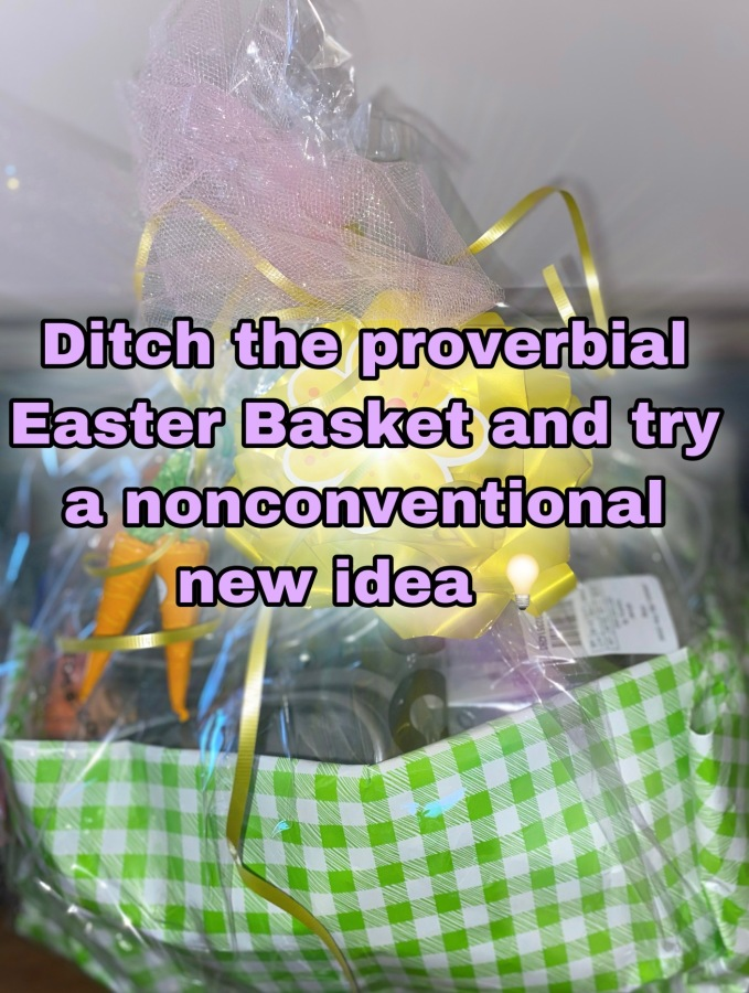 Ditch the typical Easter Basket and try somethingnew!