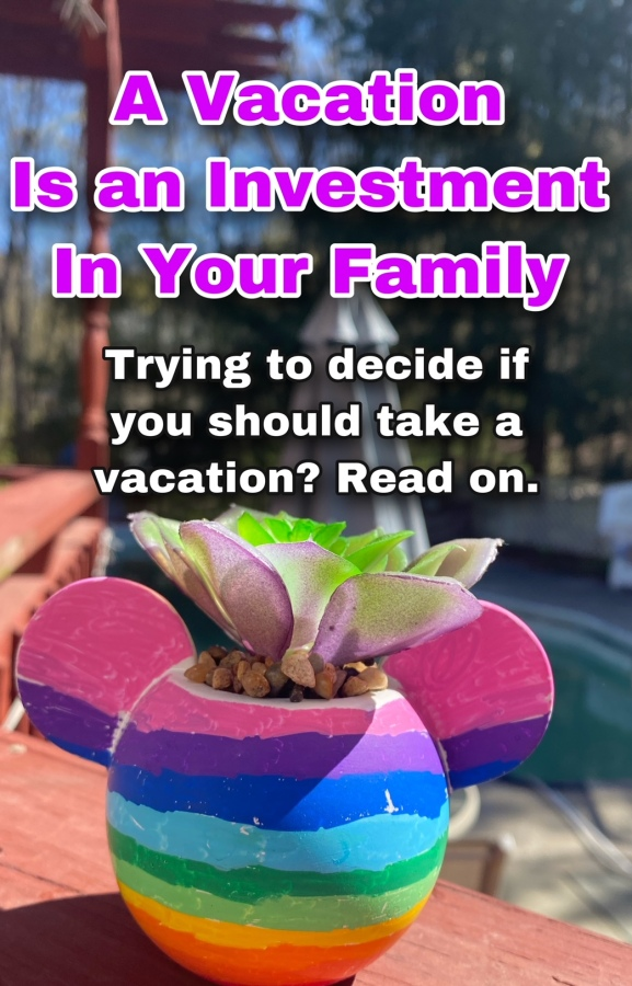 A Vacation is an Investment in YourFamily