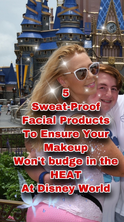 5 Sweat-Proof FACE Products to Ensure Your Makeup Won't Budge in Disney During theHeat!