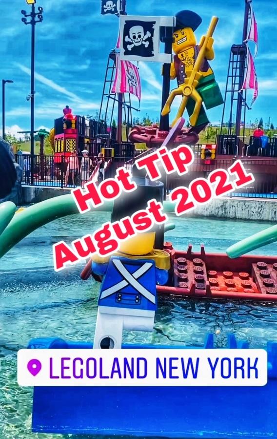 LEGOLAND NY – HOT TIP AUGUST2021